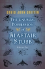 The Unusual Possession of Alastair Stubb - Book