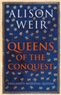 Queens of the Conquest : England's Medieval Queens - Book
