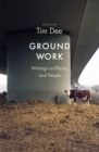 Ground Work : Writings on People and Places - Book