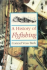 A History of Flyfishing - eBook