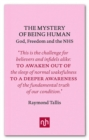 The Mystery of Being Human : God, Freedom and the NHS - Book