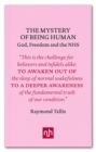 The Mystery of Being Human : God, Freedom and the NHS - eBook