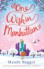 One Wish in Manhattan : An Uplifting, Romantic Christmas Story - Book