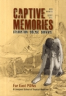 Captive Memories : Far East Pows & Liverpool School of Tropical Medicine - Book