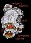 origami poems and towering stories - Book