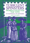 Turbulent Spinsters : Women's Fight For the Vote in Hastings & St Leonards - Book