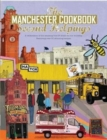 The Manchester Cook Book: Second Helpings : A celebration of the amazing food and drink on our doorstep. - Book