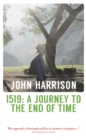 1519: A Journey to the End of Time - eBook