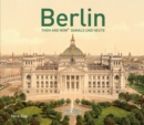 Berlin Then and Now (R) : Damals und Heute - Book