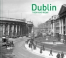 Dublin Then and Now (R) - Book