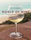 Oz Clarke's World of Wine : Wines, Grapes, Vineyards - Book