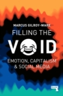 Filling the Void : Emotion, Capitalism & Social Media - Book