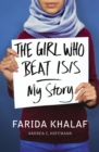 The Girl Who Beat ISIS : Farida's Story - Book
