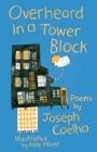 Overheard in a Tower Block : Poems by - Book