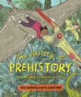 The History of Prehistory : An adventure through 4 billion years of life on earth! - Book