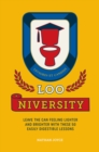 Loo-niversity : Leave the Can Feeling Lighter and Brighter with These 50 Easily Digestible Lessons - Book
