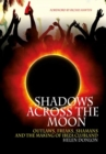 Shadows Across the Moon : Outlaws, Freaks, Shamans and the Making of Ibiza Clubland - Book