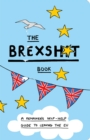 The Brexshit Book : A Remainer's Self-Help Guide to Leaving the EU - eBook