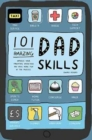 101 Amazing Dad Skills : Improve your parenting know-how and have more fun in the process - Book