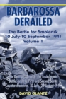 Barbarossa Derailed: the Battle for Smolensk 10 July-10 September 1941 : Volume 1: the German Advance, the Encirclement Battle and the First and Second Soviet Counteroffensives, 10 July-24 August 1941 - Book