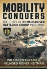 Mobility Conquers : The Story of 61 Mechanised Battalion Group 1978-2005 - Book