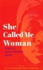 She Called Me Woman : Nigeria's Queer Women Speak - Book