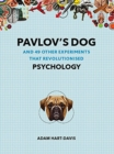Pavlov's Dog : And 49 Other Experiments That Revolutionised Psychology - Book