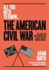 The American Civil War : The story you must understand to make sense of modern America - Book