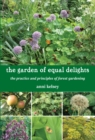 the garden of equal delights : the practice and principles of forest gardening - Book