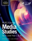 WJEC/Eduqas Media Studies for A Level Year 1 & AS - Book