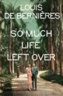 So Much Life Left Over - Book