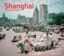 Shanghai Then and Now (R) - Book