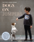 Dogs on Jumpers : Best in show knitting patterns for adults and children - Book