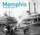 Memphis Then and Now (R) - Book