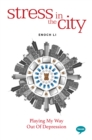 Stress in the City : Playing my Way Out of Depression - Book