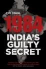 1984: India's Guilty Secret - Book