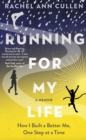 Running For My Life : How I built a better me one step at a time - Book