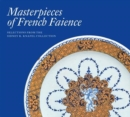 Masterpieces of French Faience: Selections from the Sidney R. Knafel Collection - Book