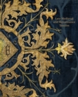 Late-Medieval and Reinaissance Textiles - Book