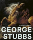 George Stubbs: 'All Done from Nature' - Book