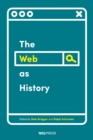 The Web as History : Using Web Archives to Understand the Past and the Present - Book