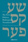 The First Hebrew Shakespeare Translations : A Bilingual Edition and Commentary - Book