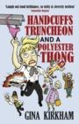 Handcuffs, Truncheon and a Polyester Thong - Book