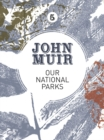 Our National Parks : A campaign for the preservation of wilderness - eBook