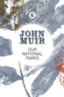 Our National Parks : A campaign for the preservation of wilderness - Book