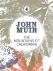 The Mountains of California : An enthusiastic nature diary from the founder of national parks - eBook