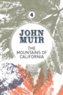 The Mountains of California : An enthusiastic nature diary from the founder of national parks - Book