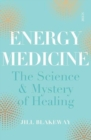 Energy Medicine : the science and mystery of healing - Book