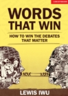 Words That Win : How to win the debates that matter - Book