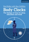 Body Clocks : The biology of time - Book